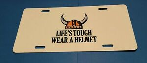 Life's Tough Wear a Helmet License Plate Car Auto Tag Norwegian Scandinavian