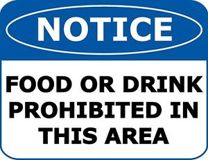 Notice Food Or Drinking Prohibited In This... OSHA Safety Warehouse Office Sign