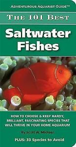 Adventurous Aquarist Guide: The 101 Best Saltwater Fishes : How to Choose...