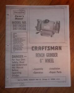 SEARS CRAFTSMAN GRINDER 6quot; WHEEL OWNERS MANUAL 397.19320 397.19330 19320 19330 $14.95