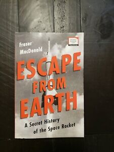 Escape From Earth : A Special History Of The Space Rocket