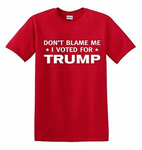 DONT BLAME ME I VOTED FOR TRUMP TEE SHIRT 2020 PRESIDENT RACE $9.95