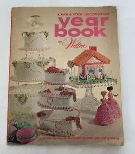 Cake & Food Decorating Year Book by Wilton, 1971