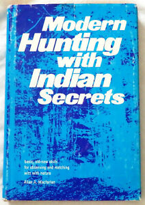 Modern Hunting with Indian Secrets by Allan A. Macfarlan