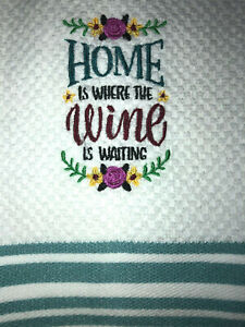 Embroidered Kitchen Bar Hand Towel  Home is where the WINE is waiting BS1747R