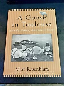 A Goose in Toulouse : And Other Culinary Adventures in France by Mort... $10.00