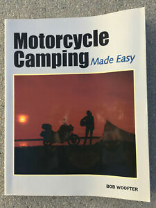 Motorcycle Camping Made Easy by Bob Woofter 2002 Trade Paperback
