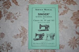 Rare Service Manual for Singer Sewing Machines of Classes 66 99 185 $16.85