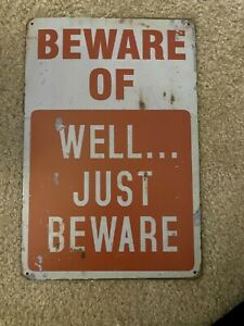Beware of Well JUST Vintage Metal Sign Garage Beware of Well JUST Vintage Sign