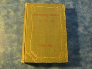 ANTIQUE ON MANY SEAS Life and Exploits of a Yankee Sailor WILLIAMS HC 1896 Good $89.95