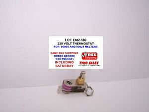 90094 * LEE 220 VOLT FURNACEMELTER THERMOSTAT ( ALSO KNOWN AS PART EM2730 )