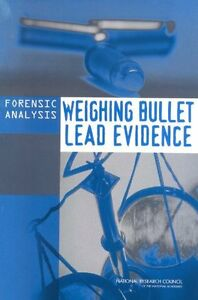 NEW Forensic Analysis: Weighing Bullet Lead Evidence