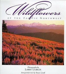 Wildflowers of the Pacific Northwest (Companion Press Series) by Larry Ulrich