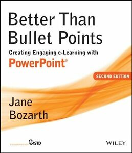 NEW Better Than Bullet Points: Creating Engaging e-Learning with PowerPoint