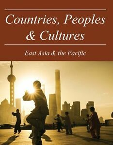 NEW Countries Peoples and Cultures: East Asia & the Pacific by Salem Press