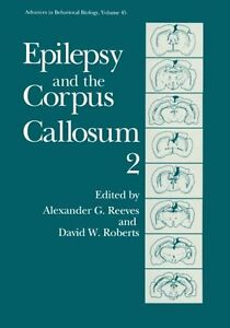 NEW Epilepsy and the Corpus Callosum 2 (Advances in Behavioral Biology)
