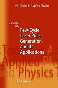 Few-Cycle Laser Pulse Generation and Its Applications (Topics in Applied Physics