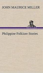 NEW Philippine Folklore Stories by John Maurice Miller