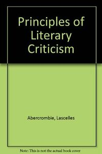 USED (VG) Principles of Literary Criticism. by Lascelle Abercrombie