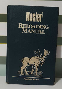 NOSLER RELOADING MANUAL - NUMBER THREE! HARDCOVER BOOK BY GAIL ROOT!