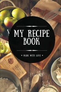 My Recipe Book: Blank Cookbook 100 Pages Black 6x9 inches (Create Your Own Co