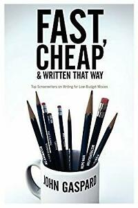 Fast Cheap and Written That Way : Top Screenwrit