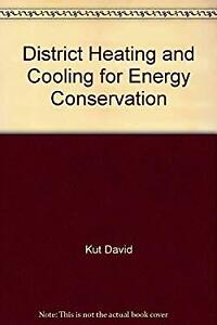 District Heating and Cooling for Energy Conservati