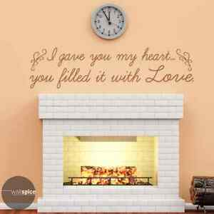 I Gave You My Heart You Filled It With Love Vinyl Wall Decal Sticker