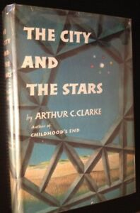 Arthur C. Clarke  The City and the Stars First Edition 1956