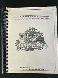 Silver Bullets: A Clinician's Guide to Therapeutic Nutrition - 1987