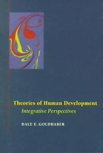 Theories of Human Development : Integrative Perspectives by Goldhaber, Dale