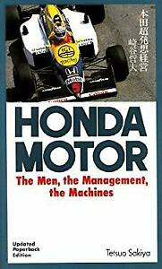 Honda Motor : The Men, the Management, and the Machines by Sakiya, Tetsuo