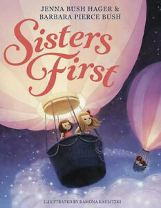 Sisters First Hardcover Picture Book -Jenna Bush Hager, Barbara Pierce Bush NEW