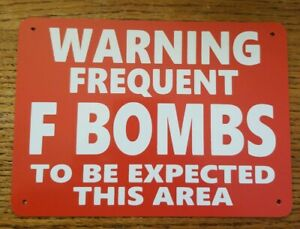Funny Warning Signs FREQUENT F BOMBS Man Cave Garage Work Shop Office Bar