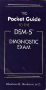 The Pocket Guide to the DSM-5® Diagnostic Exam by Abraham M. Nussbaum (2013 Pap
