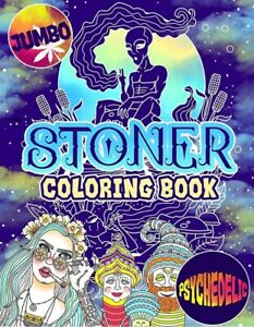 Stoner Coloring Book: The Stoner's Psychedelic Coloring Book...PAPERBACK – 20...