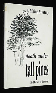 Death Under Tall Pines A Maine Mystery by Horace Landry 1998 Paperback Signed $7.37
