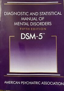 Diagnostic and Statistical Manual of Mental Disorders 5th Edition DSM 5