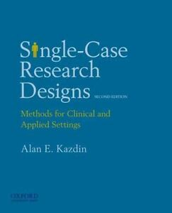 Single-Case Research Designs: Methods for Clinical and Applied Settings by Kazd