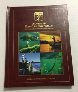 Advanced Bass Fishing Skills: Best Lures Techniques And Presentations Book