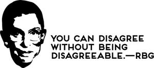 Quote 1 RBG Ruth Bader Ginsburg VINYL DECAL disagree without being disagreeable