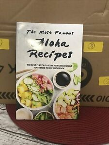 The Most Famous Aloha Recipes: The Best Flavors of The Hawaiian Cuisine Gathe... $11.00