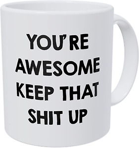 Wampumtuk You#x27;re Awesome Keep That Thing Up Girls Boys 11 Ounces Funny Coffee $19.20