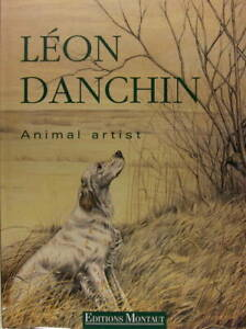 Leon Danchin Animal Artist by Denis Montaut $139.00