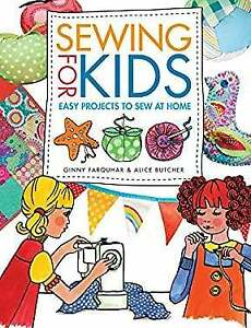 Sewing for Kids : Easy Projects to Sew at Home Paperback Alice Bu $4.54