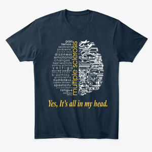 Multiple Sclerosis Its All In My Head Premium Tee T Shirt $20.88