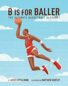 B is for Baller: The Ultimate Basketball Alphabet 1 ABC to MVP $7.40