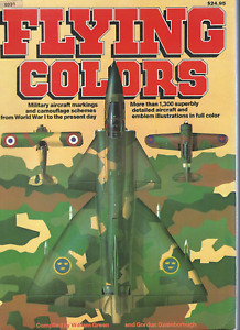 Flying Colors Military Aircraft Markings amp; Camouflage by William Green p b 1981