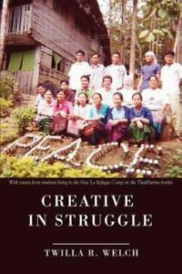 NEW Creative in Struggle by Twilla R. Welch 2007 Perfect PAPERBACK BOOK $24.99