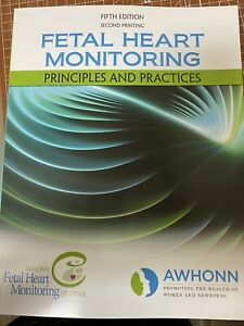 Fetal Heart Monitoring Prinicples and Practices 1753 Book Other $53.00